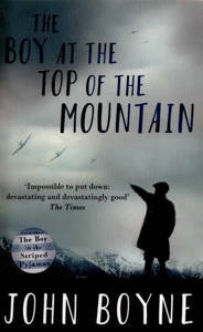 Picture of The Boy at the Top of the Mountain - John Boyne