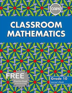 Picture of Classroom Mathematics Grade 10 CAPS Learner's Book