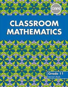 Picture of Classroom Mathematics Grade 11 CAPS Learner's Book