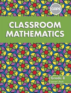 Picture of Classroom Mathematics Grade 8 CAPS Learner's Book