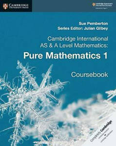 Picture of Cambridge International AS and A Level Mathematics: Pure Mathematics 1 - Sue Pemberton & Julian Gilbey