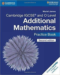 Picture of Cambridge IGCSE® and O Level Additional Mathematics Practice Book (Cambridge International IGCSE) Second Edition - Muriel James