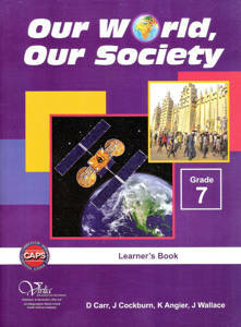Picture of Our world, our society CAPS Grad 7 Learner's book