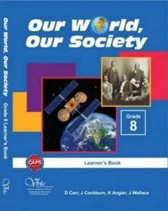 Picture of Our world, our society CAPS Grad 8 Learner's book