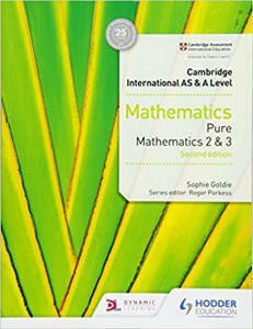 Picture of Cambridge International AS and A Level Mathematics Pure Mathematics 2 and 3 Second Edition - Sophie Goldie