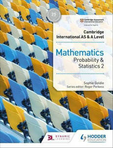 Picture of Cambridge International AS and A Level Mathematics Probability & Statistics 2 - Sophie Goldie