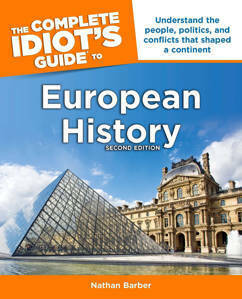 Picture of The Complete Idiot's Guide to European History Second Edition: Understand the People, Politics, and Conflicts That Shaped a Continent