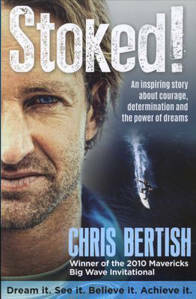 Picture of Stoked! An Inspiring Story about Courage, Determination and the Power of Dreams - Chris Bertish