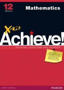 Picture of X-Kit Achieve! Mathematics Grade 12 Study Guide (CAPS)