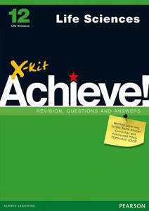 Picture of X-Kit Achieve! Life Sciences Grade 12 Study Guide (CAPS)