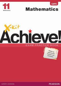 Picture of X-Kit Achieve! Mathematics Grade 11 Exam Practice Book (CAPS)