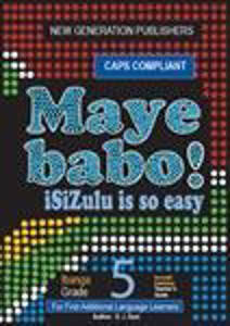 Picture of Maye Babo! isiZulu is so Easy Grade 5 Reader - First Additional Language (CAPS)