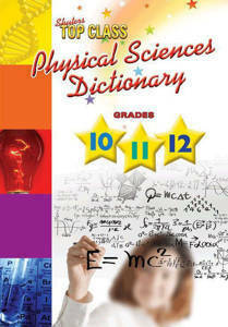 Picture of Top Class Physical sciences dictionary: Grade 10 - 12