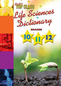 Picture of Top Class Life sciences dictionary: Grade 10 - 12 (Paperback)