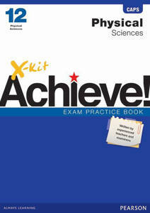 Picture of X-Kit Achieve! Physical Sciences Grade 12 Exam Practice Book (CAPS)