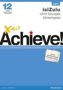 Picture of X-kit Achieve isiZulu Ulimi lokuqala Ibanga 12 Incwadi Yokuzilolongela Ukuhlolwa (CAPS)