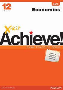 Picture of X-Kit Achieve! Economics Grade 12 Exam Practice Book (CAPS)