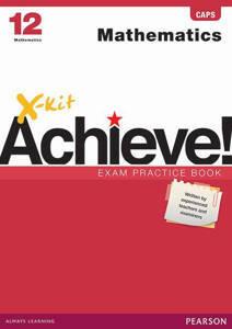 Picture of X-Kit Achieve! Mathematics Grade 12 Exam Practice Book (CAPS)