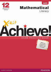 Picture of X-Kit Achieve! Mathematical Literacy Grade12 Exam Practice Book (CAPS)
