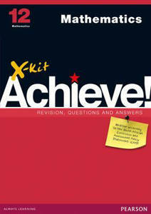 Picture of X-Kit Achieve! Mathematics Grade 12 Study Guide (CAPS)
