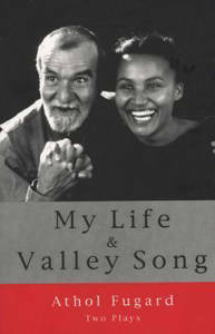 Picture of My Life and Valley Song - Athol Fugard (Two Plays)