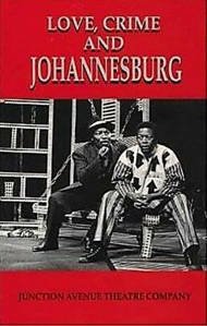 Picture of Love, Crime and Johannesburg: A Musical - Carol Steinberg & Malcolm Purkey