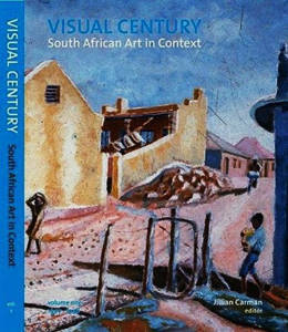 Picture of Visual century: South African Art in Context Volume 1 - Gavin Jantjes & Mario Pissarra