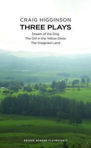 Picture of Three plays ( Dream of the dog; The girl in the yellow dress; The imagined land) - Craig Higginson