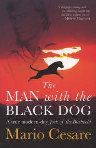 Picture of The Man With The Black Dog: A True Modern-Day Jock Of The Bushveld - Mario Cesare