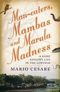 Picture of Man-eaters, Mambas and Marula Madness: A Game Ranger's - Mario Cesare