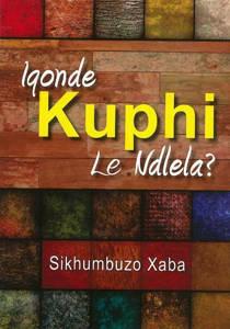 Picture of Iqonde Kuphi Le Ndlela - Sikhumbuzo Xaba