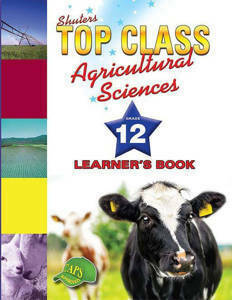 Picture of Shuter's Top Class Agricultural Sciences Grade 12 Learner's Book (CAPS)