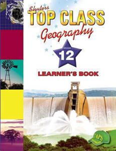 Picture of Shuter's Top Class Geography Grade 12 Learner's Book (CAPS)