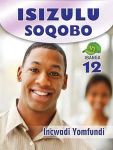 Picture of IsiZulu Soqobo Ibanaga 12 Incwadi Yomfundi (U-CAPS)