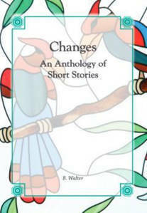 Picture of Changes: A Collection of Short Stories - B Walter
