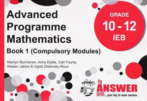 Picture of The Answer Series Advanced Programme Mathematics Grade 10-12: Book 1